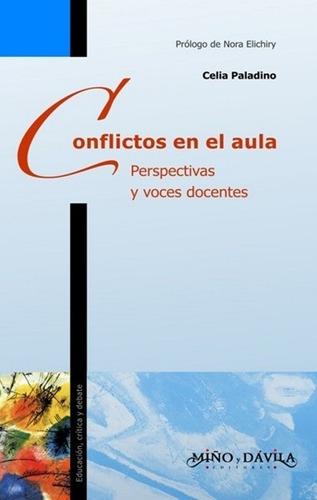 Conflictos En El Aula / Celia Paladino