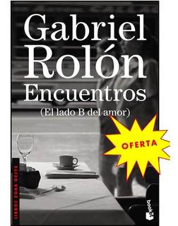 Encuentros Del Lado B Del Amor,gabriel Rolon-libro