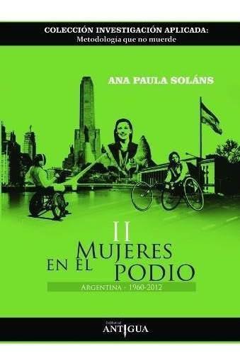 Libro - Mujeres En El Podio Ii, De Ana Paula Solans