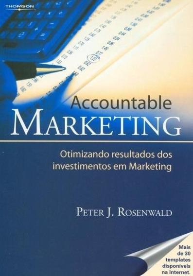 Accountable Marketing - Otimizando Resultados Investimentos