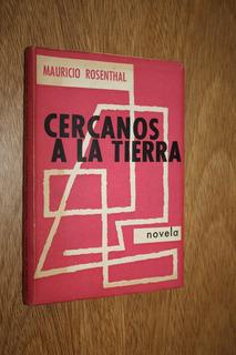 Cercanos A La Tierra - Mauricio Rosenthal #