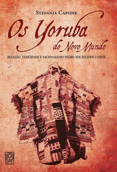 Yoruba Do Novo Mundo, Os