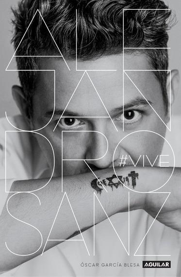 Libro Alejandro Sanz #vive Por Oscar Garcia Blesa [ Dhl ]
