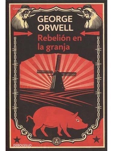 Rebelion En La Granja George Orwell · Debolsillo
