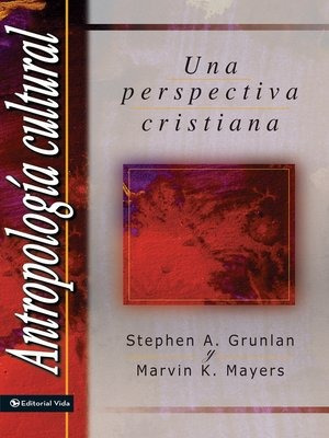 Antropología Cultural. Una Perspectiva Cristiana. Grunlan