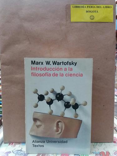 Imagen 1 de 7 de Marx W Wartofsky - Introducción A La Filosofía De La Ciencia