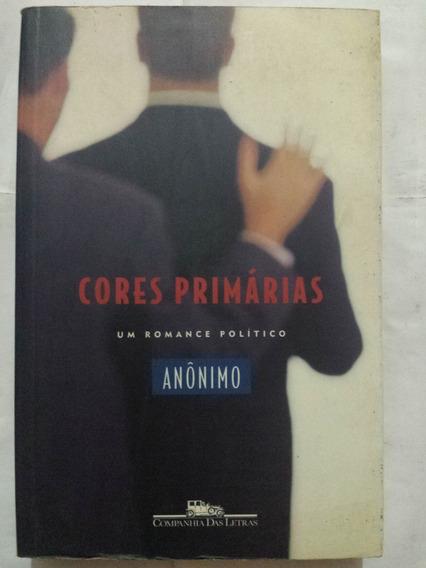 Livro Cores Primárias - Um Romance Político - Anônimo