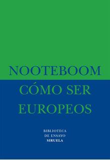 Como Ser Europeos, Cees Nooteboom, Siruela
