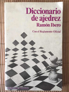 Diccionario De Ajedrez. Por Ramón Ibero.