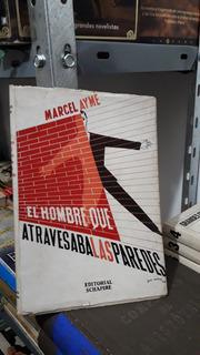 El Hombre Que Atravesaba Las Paredes - Marcel Ayme