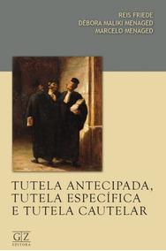 Livro Tutela Antecipada, Tutela Especifica E Tutela Cautelar