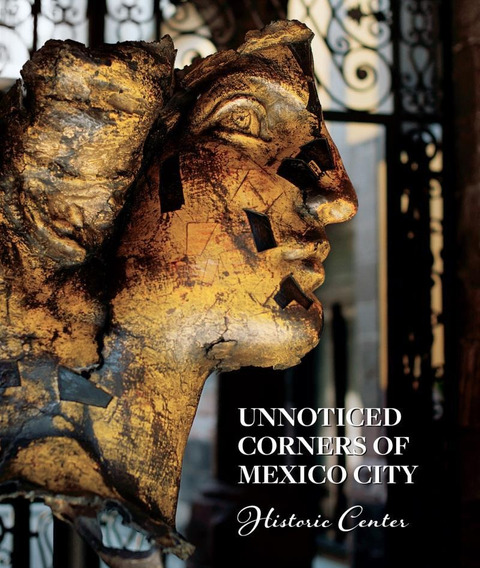 Unnoticed Corners Of Mexico City, Historic Center