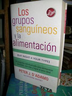 Los Grupos Sanguineos Y La Alimentacion - Dr.d´adamo