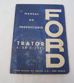 Manual Proprietário Trator Ford 8 - Br Diesel