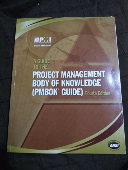 A Guide To The Project Management Body Of Knowledge ( Pmbok