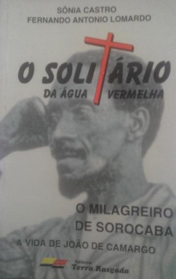 O Solitário Da Água Vermelha - O Milagreiro De Sorocaba