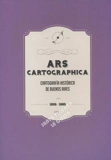 Ars Cartographica: Cartografía Histórica De Buenos Aires.