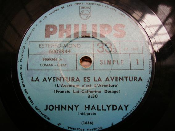 Johnny Hallyday / La Aventura Es La Aventura - Simple Vinilo