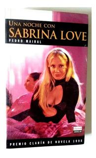 Una Noche Con Sabrina Love, Pedro Mairal