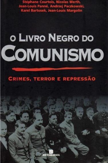 O Livro Negro Do Comunismo - Crimes, Terror E Repressão