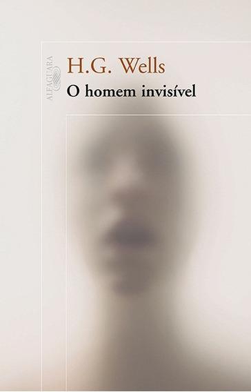 O Homem Invisível H. G. Wells Alfaguara Com Brinde