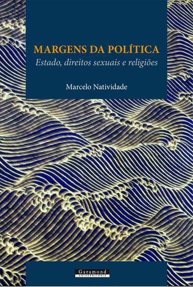 Margens Da Política - Estado, Direitos Sexuais E Religiões