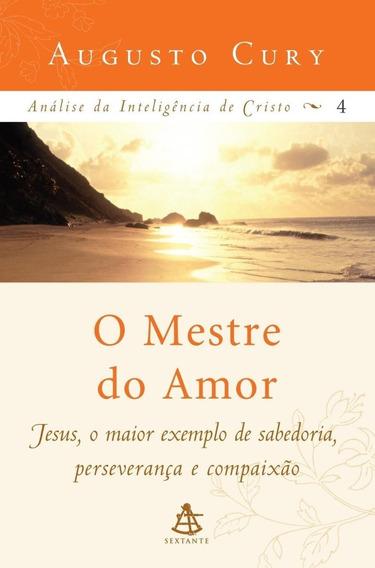 O Mestre Do Amor - Análise Da Inteligência De Cristo - Vol