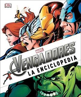 Libro : Marvel Los Avengers La Enciclopedia (marvel...