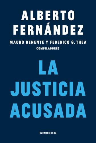 Libro La Justicia Acusada - Alberto Fernandez