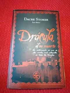Dacre Stoker - Drácula El No Muerto