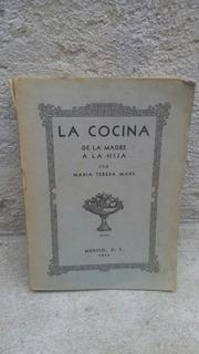 La Cocina De La Madre A La Hija 1944 , 333 Paginas