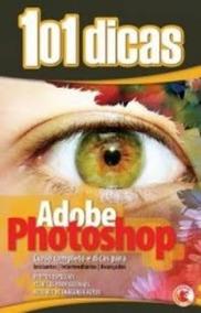101 Dicas - Adobe Photoshop