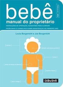 Bebe - Manual Do Proprietário - Primeiro Ano De Vida
