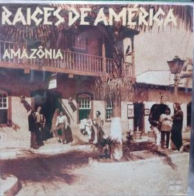 Raices De América - Amazonia