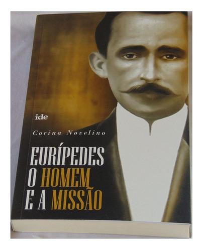 Imagem 1 de 3 de Eurípedes O Homem E A Missão - Corina Novelino - Ide