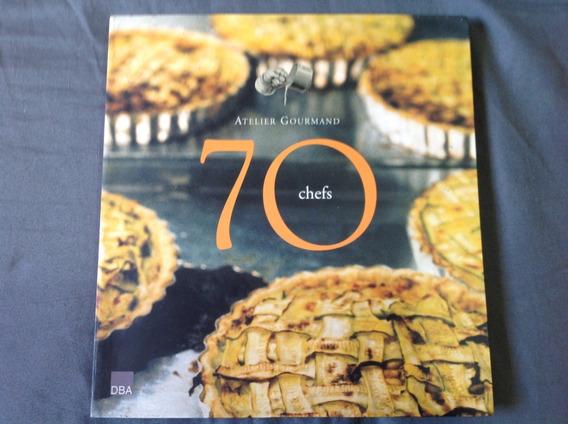 Livro 70 Chefs - Atelier Gourmand - Dba Editora