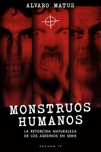 Imagen 1 de 1 de Monstruos Humanos - Alvaro Matus