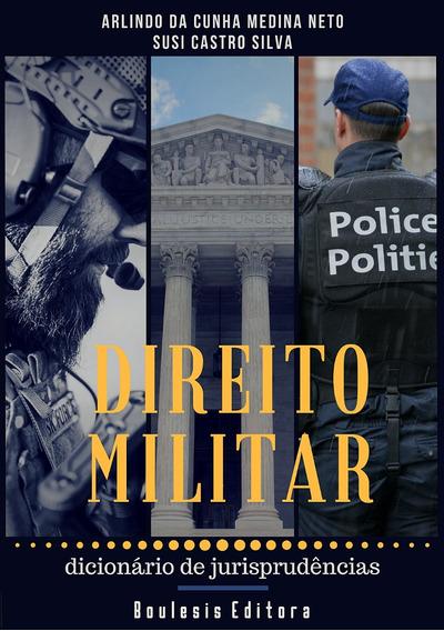 Livro Direito Militar: Dicionário De Jurisprudências