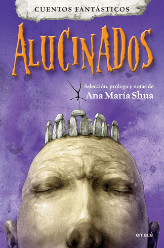 Imagen 1 de 3 de Cuentos Fantásticos Alucinados De Ana María Shua - Emecé