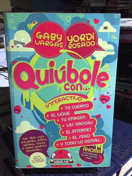 Quiubole Con - Gaby Vargas Y Yordi Rosado - Libro