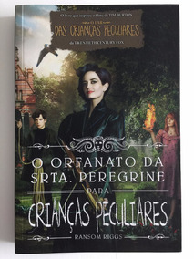 Livro O Orfanato Da Srta. Peregrine Para Crianças Peculiares