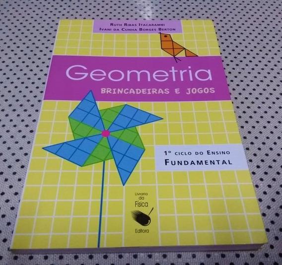Livro Geometria, Brincadeiras E Jogos