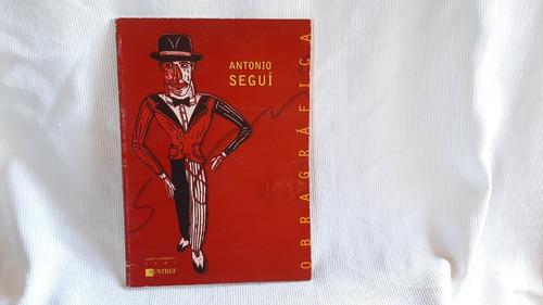 Antonio Segui Obra Grafica Muntref Octubre Noviembre 2003