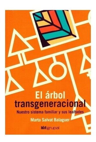 El Arbol Transgeneracional - Marta Salvat - Grupal - Libro