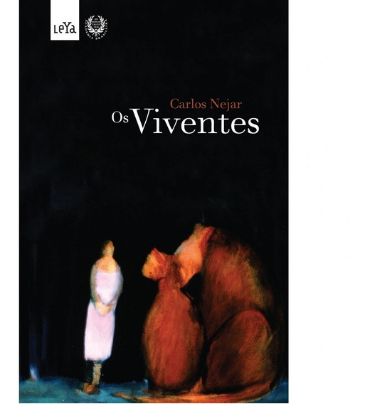 Livro - Os Viventes Autor: Carlos Nejar Editora: Leya