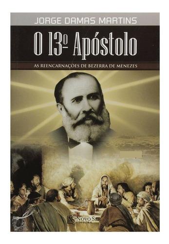 Imagem 1 de 4 de O 13º Apóstolo As Reencarnações De Bezerra De Menezes