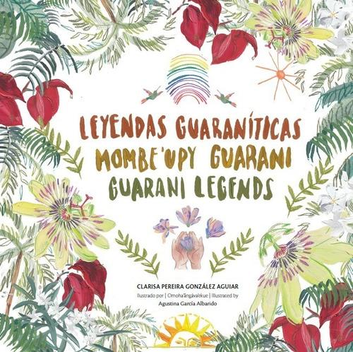 Leyendas Guaraníticas | Mombe'upy Guarani | Guarani Legends