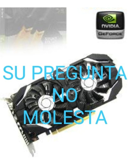 ¡$7500! No Comprar Leer Descripcion Gtx 1050 Dual Fan.