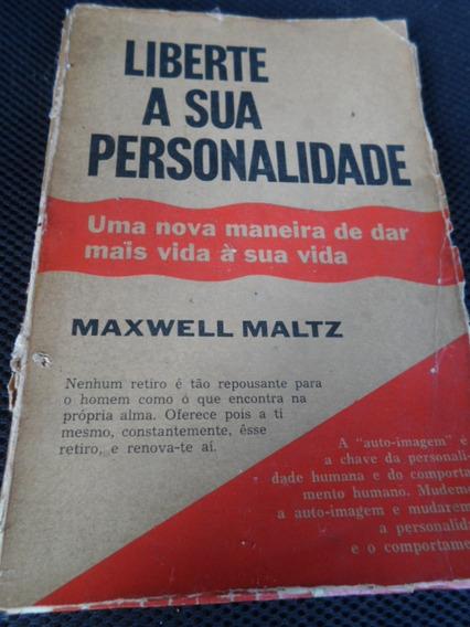 Liberte Sua Personalidade - Maxwell Psycho-cybernetics 1960