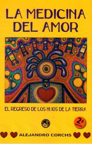 La Medicina Del Amor Alejandro Corchs